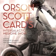 Orson Scott Card's Intergalactic Medicine Show audiobook by Orson Scott Card, Tom Barlow, Bradley P. Beaulieu,...