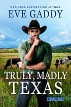 Truly, Madly Texas ebook by Eve Gaddy