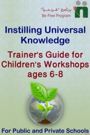 Trainer's Guide for Children's Workshops, 6-8 years old ebook by Befree Program