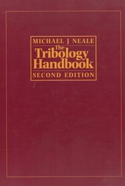 The Tribology Handbook ebook by Michael J Neale