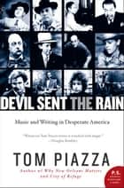 Devil Sent the Rain ebook by Tom Piazza