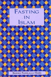 Fasting in Islam ebook by Shaykh Fadhlalla Haeri