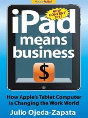 iPad Means Business ebook by Julio Ojeda-Zapata