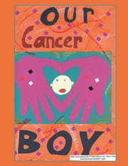 Our Cancer Boy - A Heartwarming Dialogue with Michael's Classmates ebook by Michael Murdock