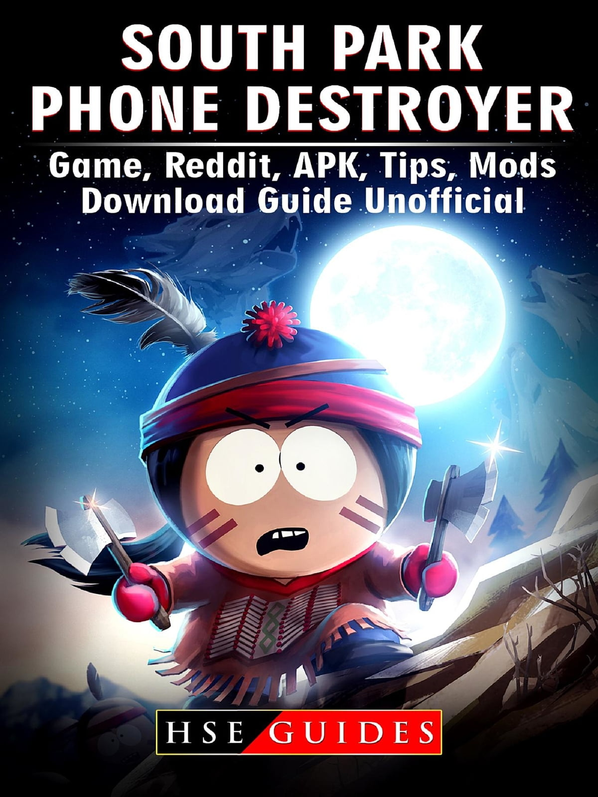 South Park Phone Destroyer Game, Reddit, APK, Tips, Mods, Download Guide  Unofficial ebook by HSE Guides - Rakuten Kobo