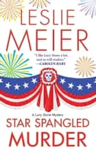 Star Spangled Murder ebook by Leslie Meier