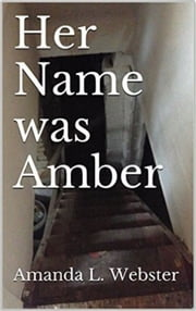 Her Name was Amber ebook by Amanda L. Webster
