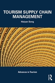Tourism Supply Chain Management ebook by Haiyan Song