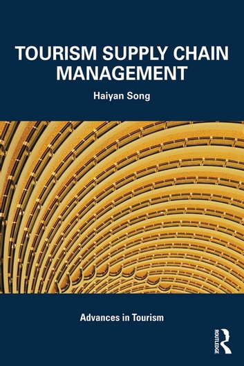 Tourism supply chain management ebook by haiyan song 9781136640315 tourism supply chain management ebook by haiyan song fandeluxe Gallery