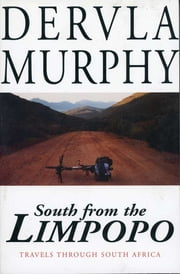South From the Limpopo ebook by Dervla Murphy