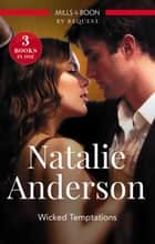 Wicked Temptations/Whose Bed Is It Anyway?/Dating And Other Dangers/Nice Girls Finish Last ebook by Natalie Anderson