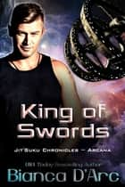 King of Swords - Jit'Suku Chronicles ebook by