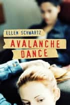 Avalanche Dance ebook by Ellen Schwartz