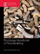 Routledge Handbook of Peacebuilding ebook by Roger Mac Ginty