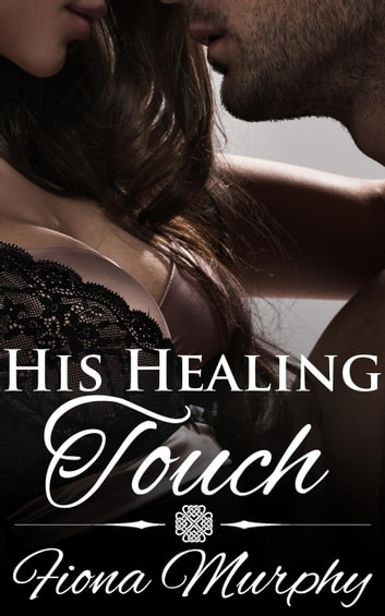 His Healing Touch ebook by Fiona Murphy