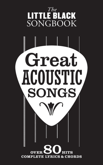 The Little Black Songbook Great Acoustic Songs Ebook By Wise