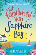 Het familiehotel van Sapphire Bay ebook by Holly Martin