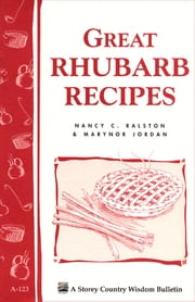 Great Rhubarb Recipes - Storey's Country Wisdom Bulletin A-123 ebook by Marynor Jordan,Nancy C. Ralston