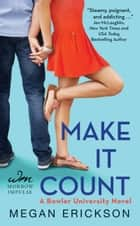 Make It Count - A Bowler University Novel ebook by