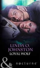Loyal Wolf (Mills & Boon Nocturne) ebook by Linda O. Johnston