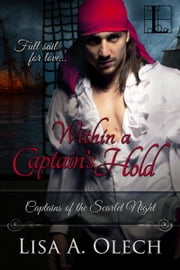 Within A Captain's Hold ebook by Lisa Olech