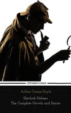 Sherlock Holmes : The Complete Novels and Stories (Centaurus Classics) ebook by Arthur Conan Doyle