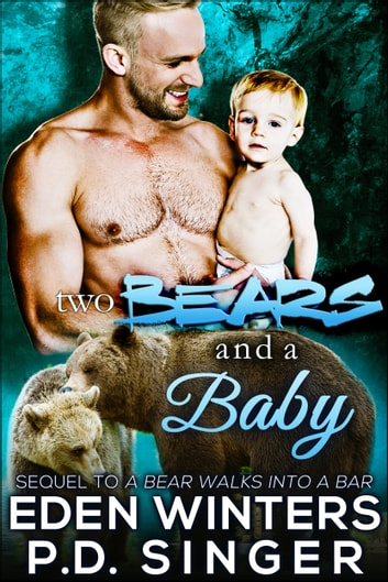 Two Bears and a Baby ebook by P.D. Singer,Eden Winters