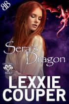 Sera's Dragon ebook by Lexxie Couper