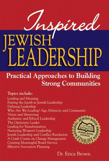 Inspired Jewish Leadership: Practical Approaches to Building Strong Communities ebook by Dr. Erica Brown