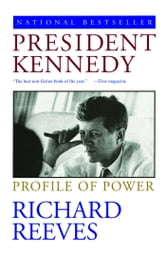 President Kennedy - Profile of Power ebook by Richard Reeves
