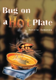 Bug on a Hot Plate ebook by Ronnie Remonda