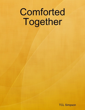 Comforted Together ebook by TCL Simpson