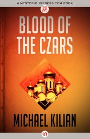Blood of the Czars ebook by Michael Kilian