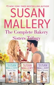 The Complete Bakery Sisters Trilogy - An Anthology ebook by Susan Mallery