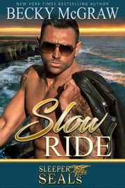 Slow Ride - Sleeper SEALs, #2 ebook by Becky McGraw, Suspense Sisters