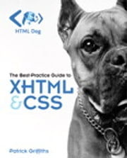 HTML Dog - The Best-Practice Guide to XHTML and CSS ebook by Patrick Griffiths