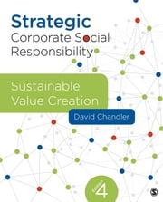Strategic Corporate Social Responsibility - Sustainable Value Creation ebook by David Chandler