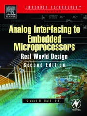 Analog Interfacing to Embedded Microprocessor Systems ebook by Ball, Stuart