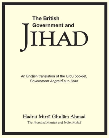 The British Government and Jihad ebook by Mirza Ghulam Ahmad