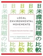 Local Environmental Movements ebook by Pradyumna P. Karan, Unryu Suganuma