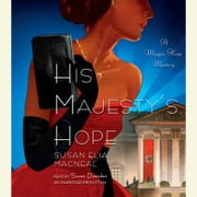 His Majesty's Hope - A Maggie Hope Mystery audiobook by Susan Elia MacNeal