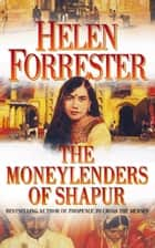 The Moneylenders of Shahpur ebook by Helen Forrester