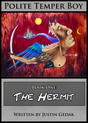 Polite Temper Boy Book One: The Hermit ebook by Justin Gedak
