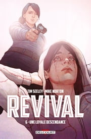 Revival T06 - Une loyale descendance ebook by Tim Seeley, Mike Norton