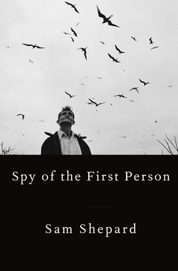 Spy of the First Person ebook by Sam Shepard
