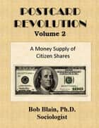 Postcard Revolution Volume 2 ebook by Bob Blain