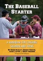 The Baseball Starter ebook by W. George Scarlett,Gregory Chertok,Jacob L. Lipton