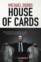 House of cards ebook by Michael Dobbs