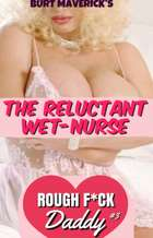 The Reluctant Wet Nurse ebook by Burt Maverick