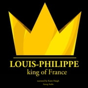 Louis-Philippe, King of France Audiolibro by J.M. Gardner